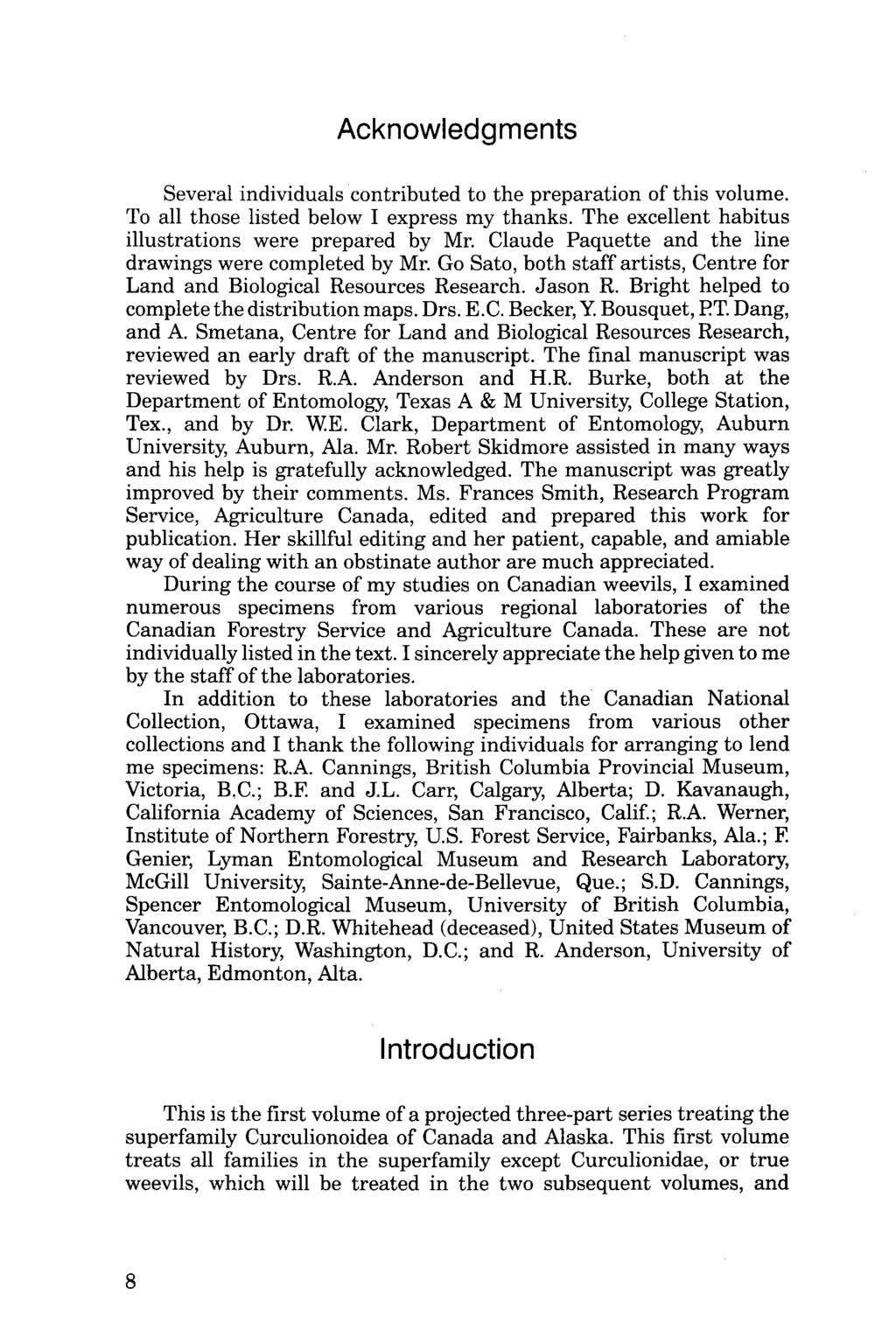 Acknowledgments Several individuals contributed to the preparation of this volume. To all those listed below I express my thanks. The excellent habitus illustrations were prepared by Mr.