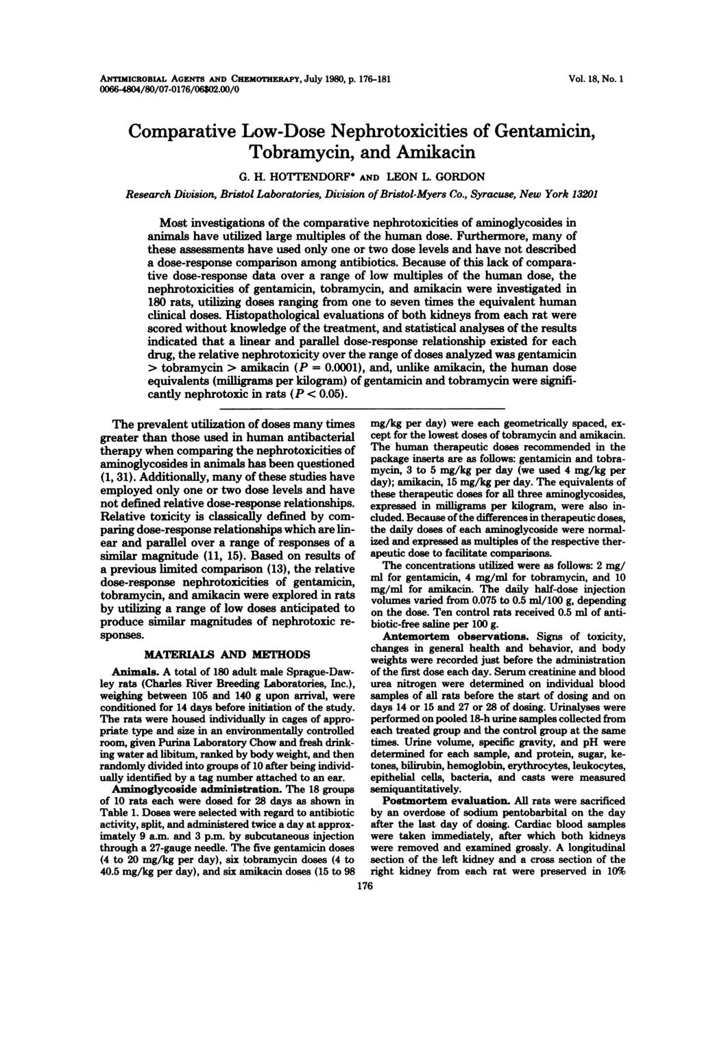 ANTIMICROBIAL AGENTS AND CHEMOTHERAPY, July 1980, p. 176-181 0066-4804/80/07-0176/06$02.00/0 Vol. 18, No. 1 Comparative Low-Dose Nephrotoxicities of Gentamicin, Tobramycin, and Amikacin G. H.