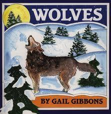 Wolves By Gail Gibbons Recommended Reading for grades 3-5 KP For centuries, people have been afraid of wolves, yet these animals tend to be shy and live peacefully among themselves.