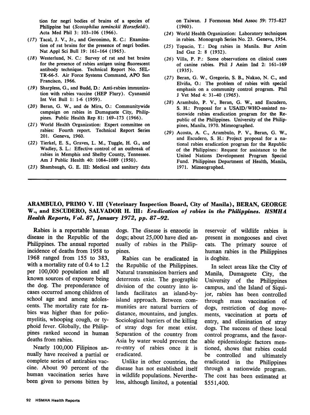 tion for negri bodies of brains of a species of Philippine bat (Scotophilus teminckii Horsefieldi). Acta Med Phil 3: 103-106 (1966). (17) Tacal, J. V., Jr., and Geronimo, R. C.