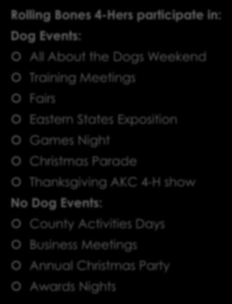 Club Events Rolling Bones 4-Hers participate in: Dog Events: All About