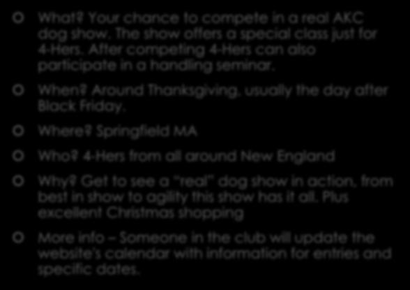 Thanksgiving AKC show What? Your chance to compete in a real AKC dog show. The show offers a special class just for 4-Hers.
