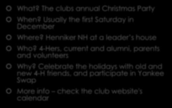 Christmas party What? The clubs annual Christmas Party When?