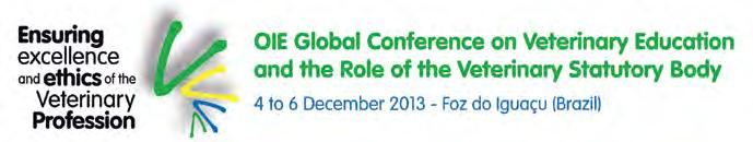 The Third OIE Global Conference on Veterinary Education and the Role of the Veterinary Statutory Body was held in Foz do Iguaçu (Brazil) from 4 to 6 December 2013.