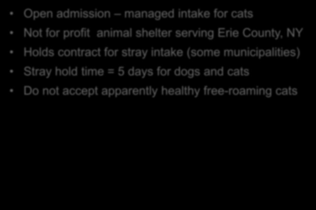 SPCA Serving Erie County Open admission managed intake for cats Not for profit animal shelter serving Erie County, NY Holds contract for stray intake (some municipalities)