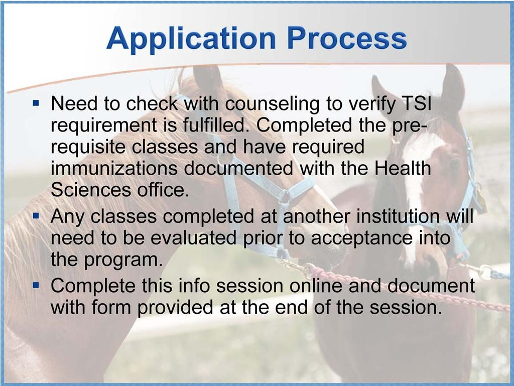 To get started you will need to apply to ACC and visit with a campus advisor to determine if you have met the TSI (Texas Success Initiative) requirements for reading, writing, and math competency for