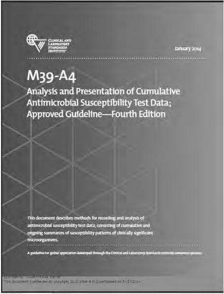 CLSI M39: Cumulative Antibiogram Development Guidelines 13 CLSI M39 Guideline for antibiogram development that provides recommendations for the collection, analysis and presentation of cumulative