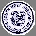 SOUTHWEST OREGON BULLDOG CLUB Licensed by the American Kennel Club, Inc.
