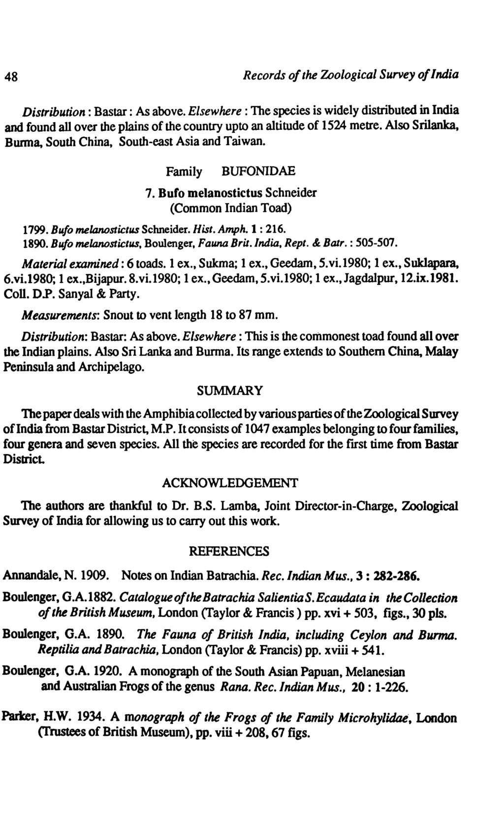 48 Records of the Zoological Survey of India Distribution: Bastar : As above.