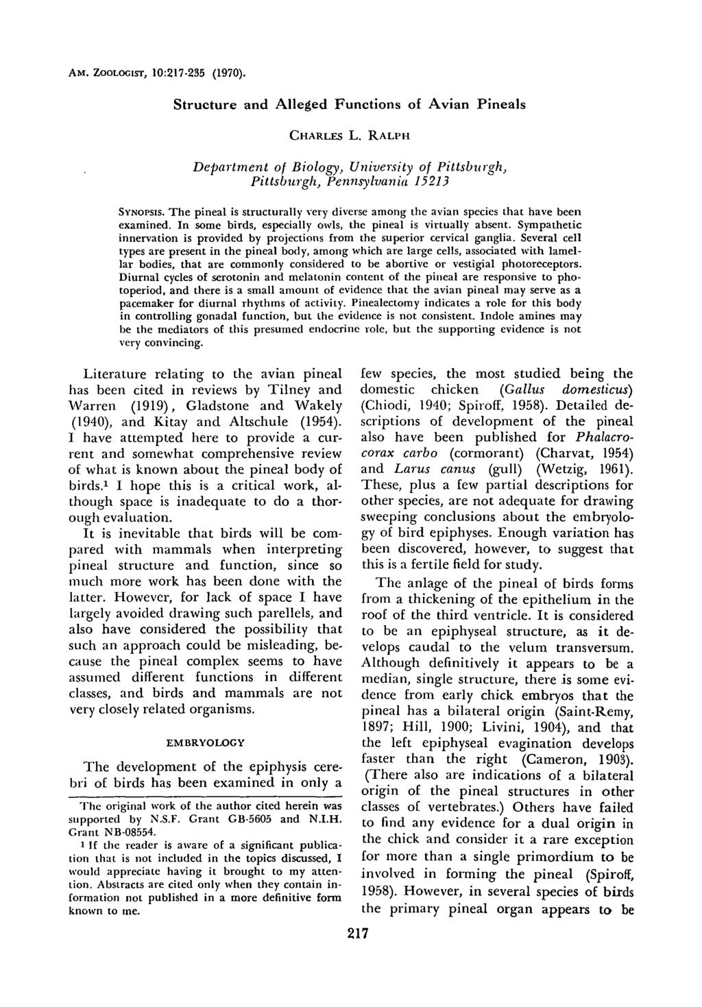 AM. ZOOLOCIST, 10:217-235 (1970). Structure and Alleged Functions of Avian Pineals CHARLES L. RALPH Department of Biology, University of Pittsburgh,, Pittsburgh, Pennsylvania 15213 SYNOPSIS.