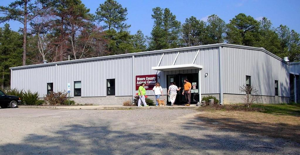 MOORE COUNTY ANIMAL CENTER Constructed in 2001 Runs/cages for 60 dogs & 40 cats Average annual