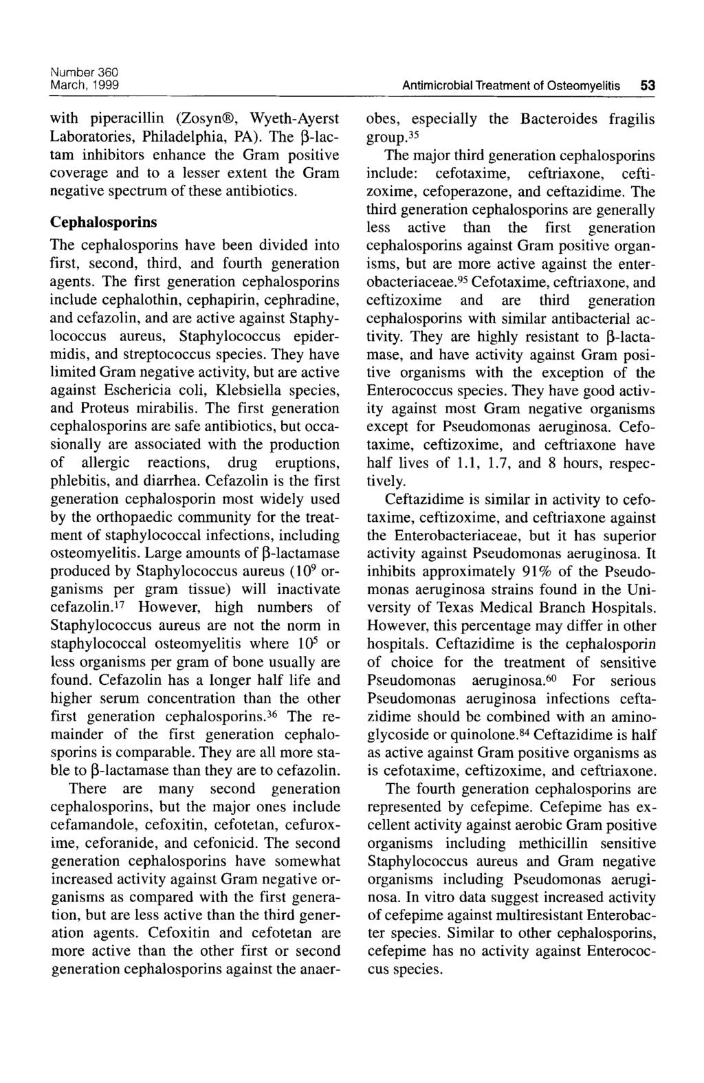 Number 360 March, 1999 Antimicrobial Treatment of Osteomyelitis 53 with piperacillin (Zosyna), Wyeth-Ayerst Laboratories, Philadelphia, PA).