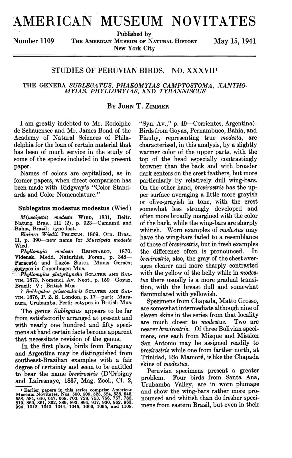 AMERICAN MUSEUM NOVITATES Number 1109 Published by THE AMERICAN MUSEUM OF NATURAL HISTORY New York City STUDIES OF PERUVIAN BIRDS. NO. XXXVII' May 15, 1941 THE GENERA SUBLEGATUS, PHAEOMYIAS CAMPTOSTOMA, XANTHO- MYIAS, PHYLLOMYIAS, AND TYRANNISCUS BY JOHN T.