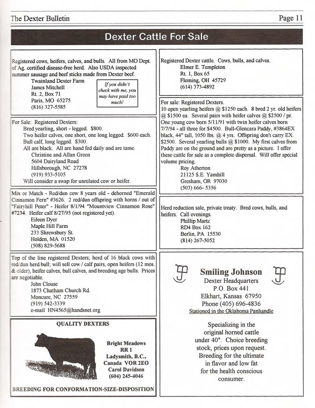 The Dexter Bulletin Page 11 Dexter Cattle For Sale Registered cows, heifers, calves, and bulls. All from MO Dept. of Ag. certified disease-free herd.