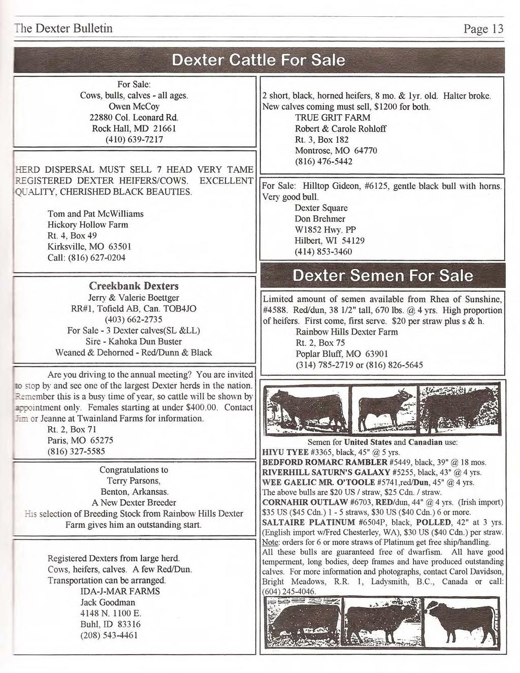 The Dexter Bulletin Page 13 For Sale: Cows, bulls, calves - all ages. Owen McCoy 22880 Col. Leonard Rd. Rock Hall,.