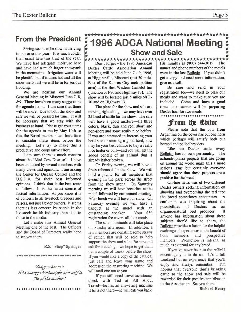 The Dexter Bulletin Page 3 F h P.d ********************************************* rom t e res ent : 1996 ADCA National Meeting : Spring seems to be slow in arriving in our area this year.