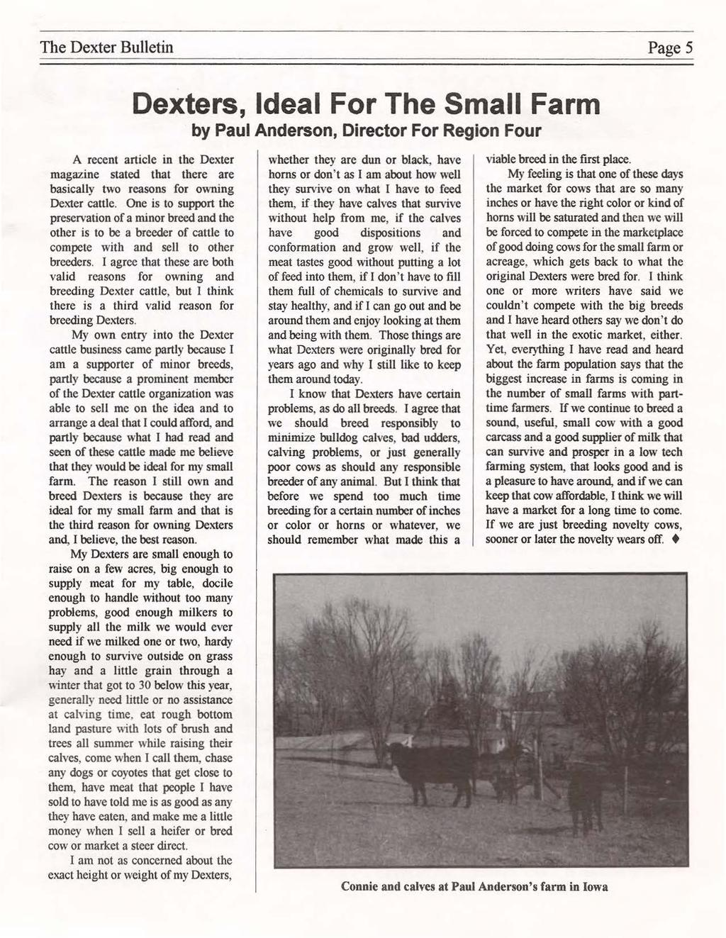 The Dexter Bulletin Page 5 Dexters, Ideal For The Small Farm by Paul Anderson, Director For Region Four A recent article in the Dexter magazine stated that there are basically two reasons for owning