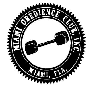 MIAMI OBEDIENCE CLUB, INC Beverly Skilling, Trial Secretary Miami, FL 33255-7189 ENTRIES CLOSE AT 8:00 PM, WEDNESDAY, MARCH 13, 2019 at the Secretary s address, after which time entries cannot be