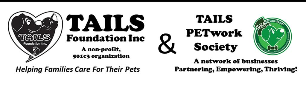 Policies from the TAILS Bylaws pertaining to animal care: 2.3 Policies: The TAILS Foundation Inc & TAILS PETwork Society supports these policies as listed below, but not limited to: 2.3.1 Euthanasia: TAILS does not support euthanasia as the predominant means of managing the pet overpopulation problem.