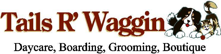 Daycare, Boarding, Grooming, Training 6976 West 152 nd Terrace Overland Park, KS 66224 Phone: 913-685-9246 (WAGN) Fax 913-685-1922 Email: info@tailsrwaggin.