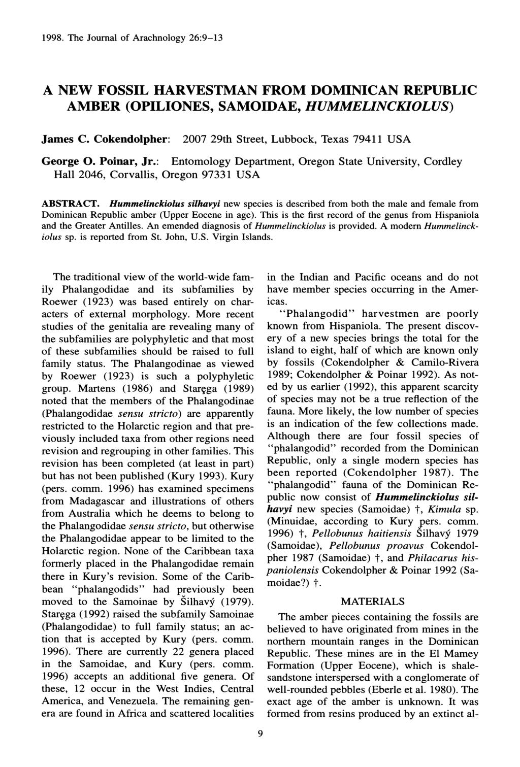 1998. The Journal of Arachnology 26:9-13 A NEW FOSSIL HARVESTMAN FROM DOMINICAN REPUBLIC AMBER (OPILIONES, SAMOIDAE, HUMMELINCKIOLUS) James C.